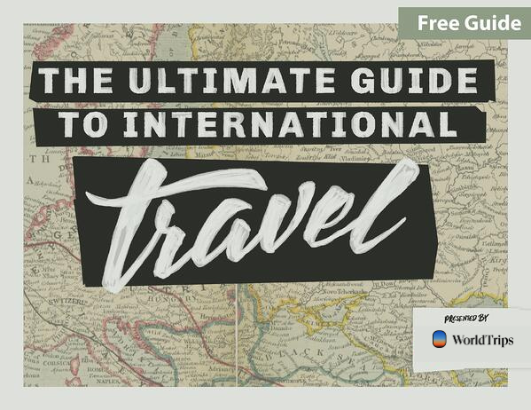 the ultimate guide to international travel